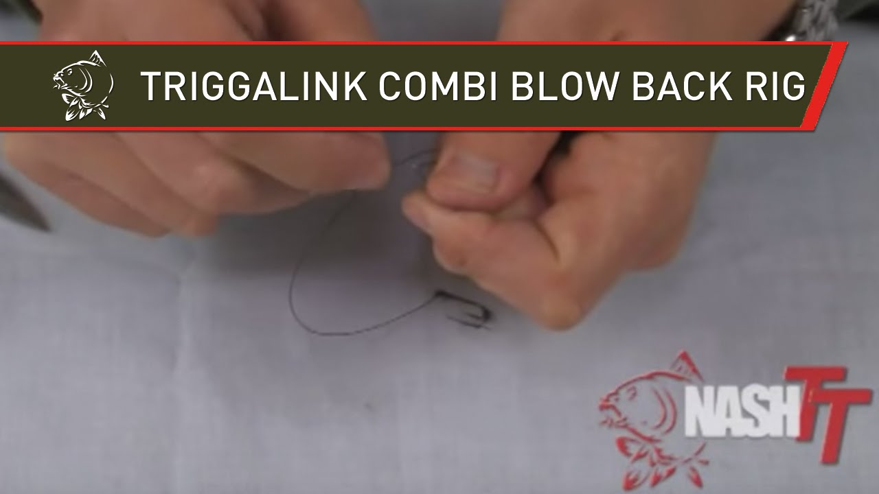 NASH TV - TRIGGALINK COMBI BLOW BACK RIG TIED - RIG EVOLUTION - TYING BIG CARP RIGS IN HD - CARP RIG